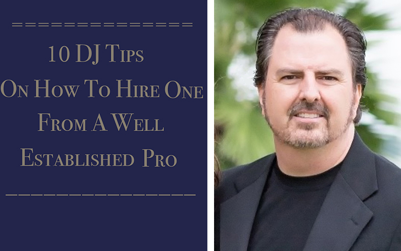 10  DJ Tips On How to Hire One From A Well Established Professional