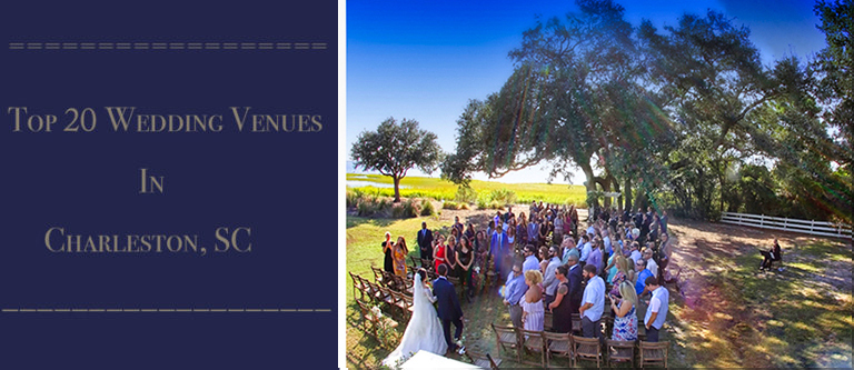 Top 20 Wedding Venues In Charleston, SC